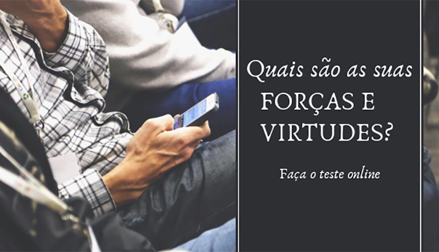 Quais são as suas forças e virtudes? Teste Online